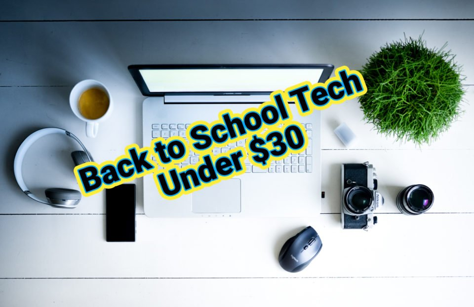 Under 30 Back to School Tech