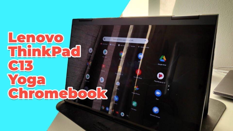 Lenovo ThinkPad C13 Yoga Chromebook review