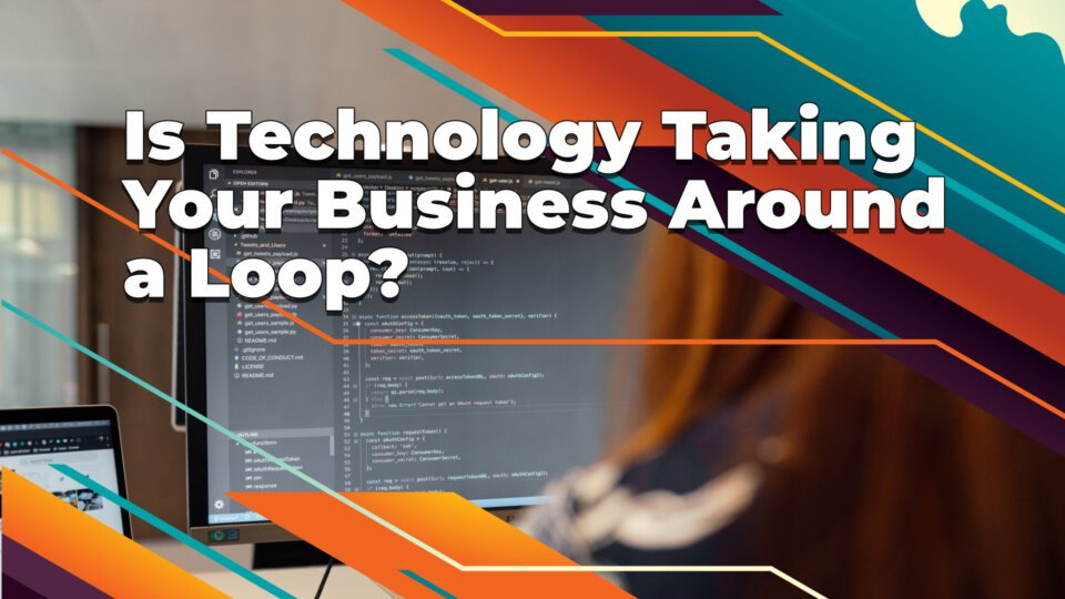 Getting a headache from being thrown a loop? It's time to sort out technology