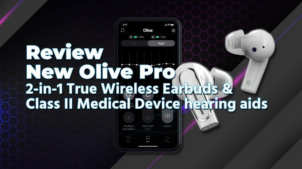 Smart Hearing Device Review New Olive Pro 2-in-1 True Wireless E